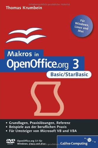 9783836214384: Makros in OpenOffice.org 3 - Basic/StarBasic: Grundlagen, Praxislösungen, Referenz / Beispiele aus der beruflichen Praxis / Für Umsteiger von Microsoft VB und VBA / Für Windows, Linux und Mac