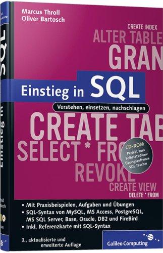 9783836214421: Einstieg in SQL: Verstehen, einsetzen, nachschlagen. Mit Praxisbeispielen, Aufgaben und Übungen. SQL-Syntax von MySQL, MS Access, PostgreSQL, MS SQL ... FireBird. Inkl. Referenzkarte mit SQL-Syntax