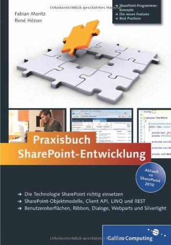 Praxisbuch SharePoint-Entwicklung: Aktuell zu SharePoint 2010 - Moritz, Fabian; Hézser, René