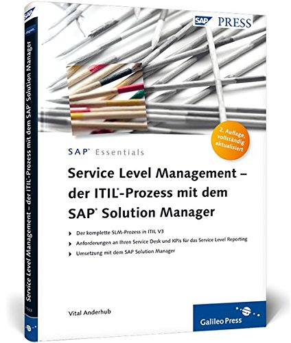 Service Level Management ? der ITIL-Prozess mit dem SAP Solution Manager (SAP PRESS) - Vital Anderhub