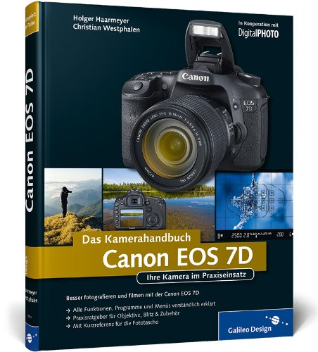 9783836215602: Canon EOS 7D. Das Kamerahandbuch: Ihre Kamera im Praxiseinsatz