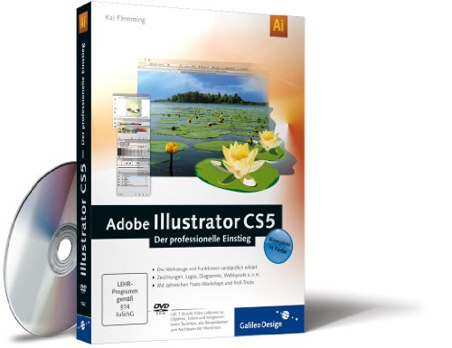 Adobe Illustrator CS5 - Der professionelle Einstieg (Galileo Design) mit DVD von Kai Flemming (...