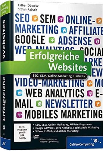 Erfolgreiche Websites : SEO, SEM, Online-Marketing, Usability. Esther Düweke ; Stefan Rabsch / Galileo computing - Keßler, Esther und Stefan Rabsch