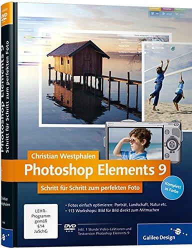 9783836216968: Photoshop Elements 9: Schritt für Schritt zum perfekten Foto