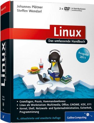 Linux, Ausgabe 2011: Das umfassende Handbuch - Plötner, Johannes; Wendzel, Steffen