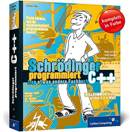 9783836217569: Schrödinger programmiert C++: Das etwas andere Fachbuch