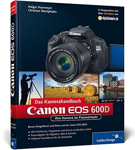 9783836217835: Canon EOS 600D. Das Kamerahandbuch: Ihre Kamera im Praxiseinsatz