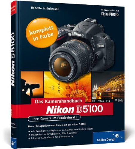 9783836218160: Nikon D5100. Das Kamerahandbuch: Ihre Kamera im Praxiseinsatz