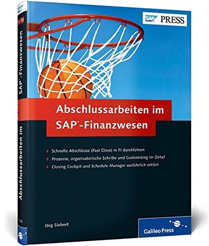 Abschlussarbeiten im SAP-Finanzwesen: Fast Close in SAP FI durchführen (Hardback): Jörg Siebert