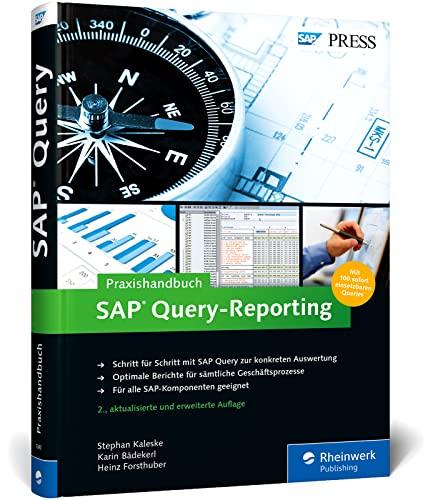 9783836218405: Praxishandbuch SAP Query-Reporting: Inklusive 100 sofort einsetzbarer Queries zum Download