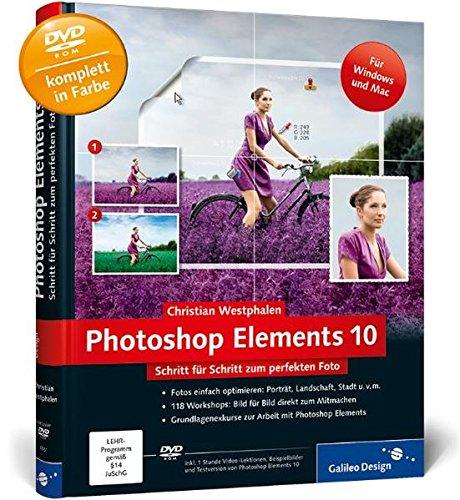 9783836218511: Photoshop Elements 10: Schritt für Schritt zum perfekten Foto