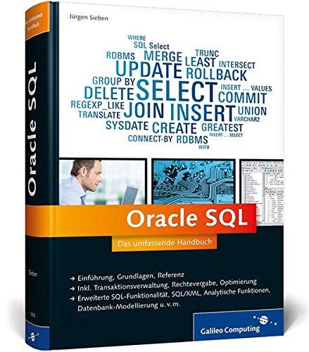 9783836218757: Oracle SQL: Das umfassende Handbuch -Datenbank-Modellierung, Troubleshooting, SQL in Geschäftsprozessen u.v.m