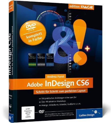 9783836218825: Adobe InDesign CS6: Schritt für Schritt zum perfekten Layout