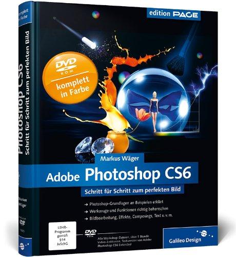 9783836218856: Adobe Photoshop CS6: Schritt für Schritt zum perfekten Bild - Buch mit E-Book