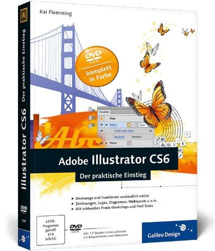 9783836218870: Adobe Illustrator CS6: Der praktische Einstieg
