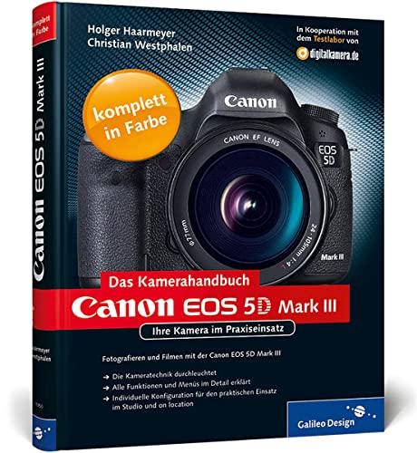 9783836219501: Canon EOS 5D Mark III. Das Kamerahandbuch: Ihre Kamera im Praxiseinsatz