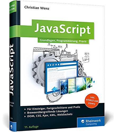 9783836219792: JavaScript: Grundlagen, Programmierung, Praxis - inkl. HTML5, JavaScript-Frameworks, jQuery, OOP