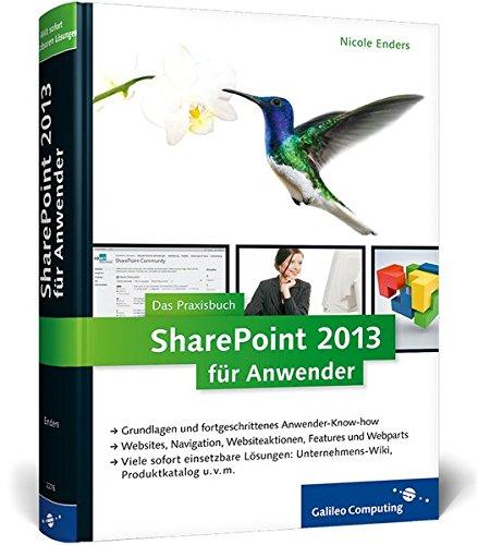 9783836222761: SharePoint 2013 für Anwender: Das Praxisbuch mit vielen sofort einsetzbaren Lösungen