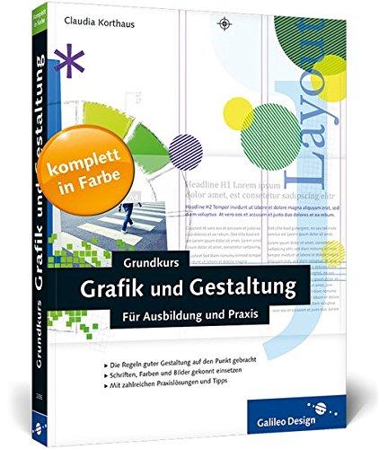 9783836223553: Grundkurs Grafik und Gestaltung: Für Ausbildung und Praxis