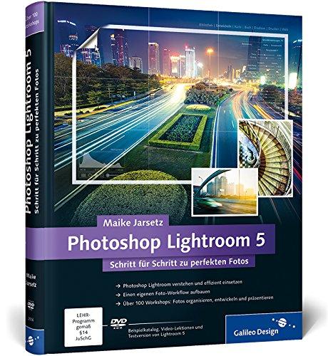 9783836225069: Photoshop Lightroom 5: Schritt für Schritt zu perfekten Fotos