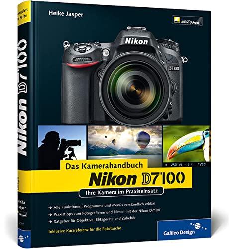 Nikon D7100. Das Kamerahandbuch: Ihre Kamera im Praxiseinsatz (Galileo Design) - Jasper, Heike