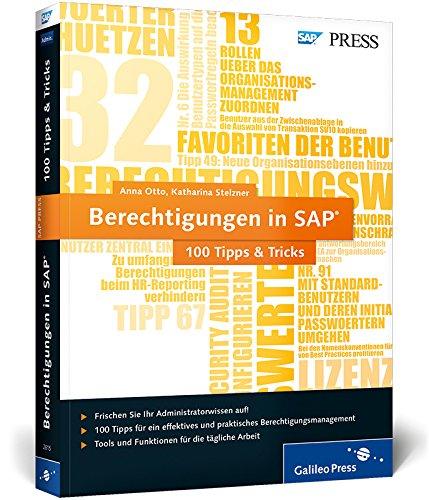 Berechtigungen in SAP - 100 Tipps & Tricks: Anna Otto