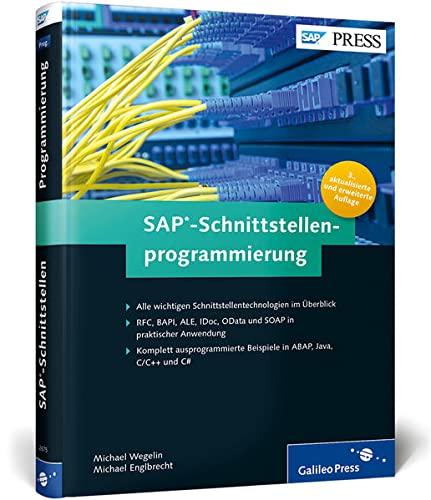 9783836226752: SAP-Schnittstellenprogrammierung: Alle wichtigen Technologien in ausprogrammierten Beispielen