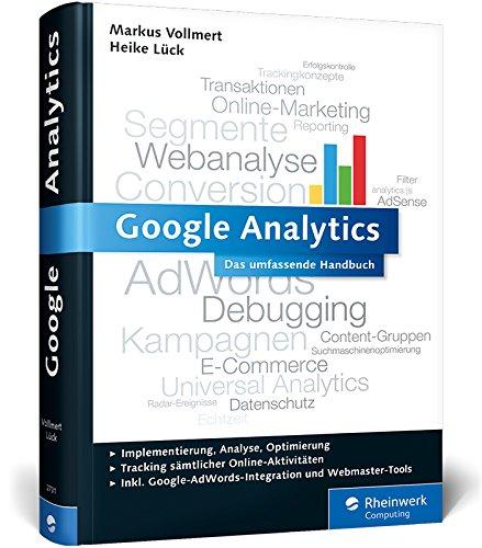 9783836227315: Google Analytics: Das umfassende Handbuch. Inkl. Google AdWords-Integration und Google Webmaster Tools