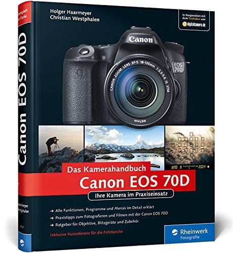 9783836227674: Canon EOS 70D: Ihre Kamera im Praxiseinsatz