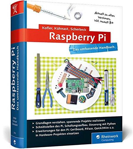 9783836229333: Raspberry Pi: Das umfassende Handbuch