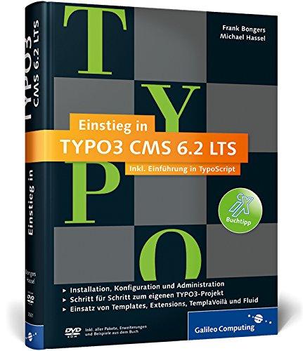 9783836230612: Bongers, F: Einstieg in TYPO3 CMS 6.2 LTS