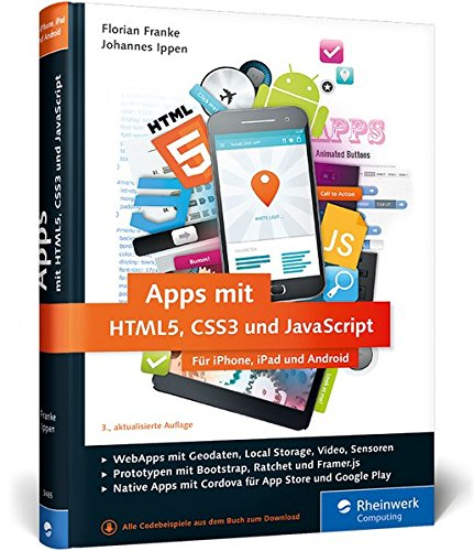 9783836234856: Apps mit HTML5, CSS3 und JavaScript: Für iPhone, iPad und Android