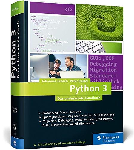 9783836236331: Python 3: Das umfassende Handbuch: Sprachgrundlagen, Objektorientierung, Modularisierung