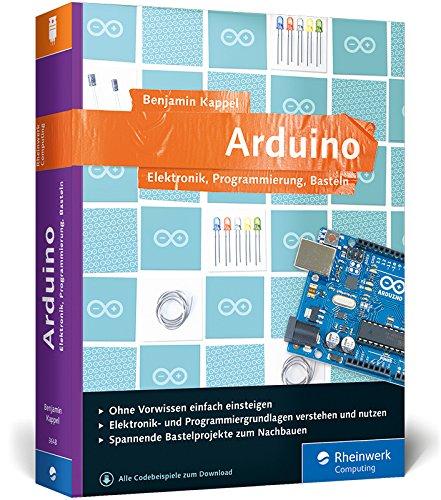 9783836236485: Arduino: Elektronik, Programmierung, Basteln