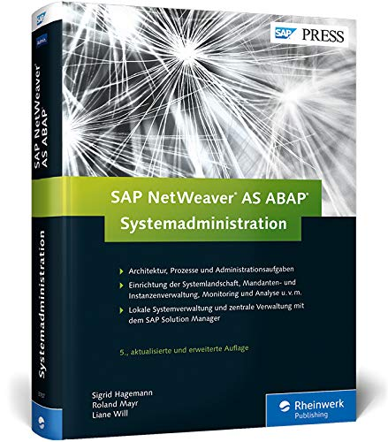 9783836237079: SAP NetWeaver AS ABAP - Systemadministration: Das Standardwerk für SAP-Basis-Administratoren