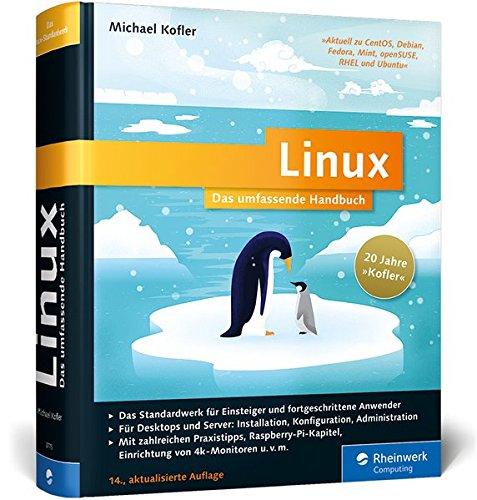 9783836237758: Linux: Das umfassende Handbuch. 20 Jahre »Kofler« - Das Standardwerk für Einsteiger und fortgeschrittene Anwender. Über 1.400 Seiten Linux-Wissen pur