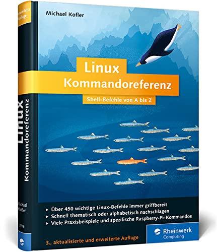9783836237789: Linux Kommandoreferenz: Shell-Befehle von A bis Z