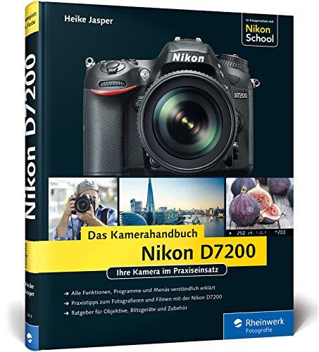 9783836238199: Nikon D7200. Das Kamerahandbuch: Ihre Kamera im Praxiseinsatz