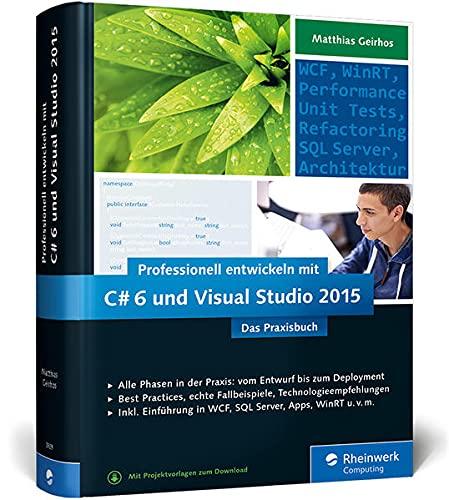 9783836239295: Professionell entwickeln mit C# 6 und Visual Studio 2015: Das Praxisbuch. Alle Phasen in der Praxis: vom Entwurf bis zum Deployment