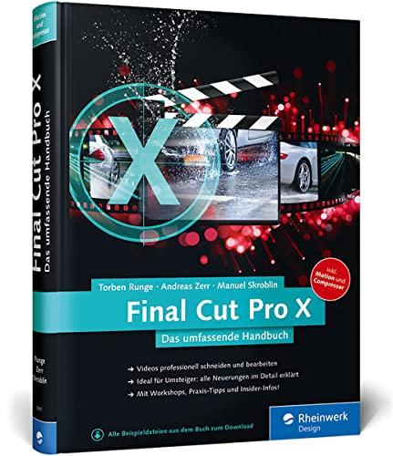 9783836239516: Final Cut Pro X: Das umfassende Handbuch zur neuen Version 10.2 - inkl. Motion und Compressor