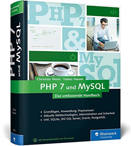 9783836240826: PHP 7 und MySQL: Von den Grundlagen bis zur professionellen Programmierung