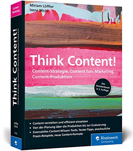 Think Content!: Die 2. Auflage des Content-Marketing-Standardwerks. Neue Content-Formate, neue Best...