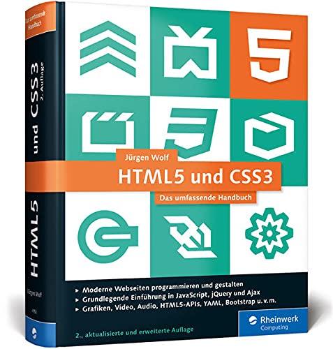 9783836241588: HTML5 und CSS3: Das umfassende Handbuch zum Lernen und Nachschlagen. Inkl. JavaScript, Bootstrap, Responsive Webdesign u. v. m.