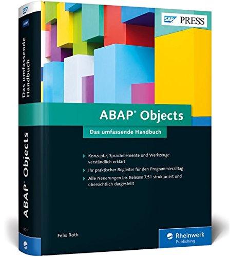 ABAP Objects: Das neue umfassende Handbuch zu Konzepten, Sprachelementen und Werkzeugen in ABAP OO:...