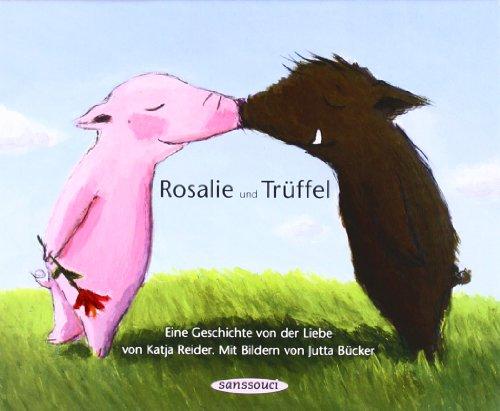 9783836300407: Rosalie und Trüffel - Trüffel und Rosalie: Eine Geschichte von der Liebe
