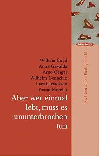 Aber wer einmal lebt, muss es ununterbrochen: Anna Gavalda, Pascal