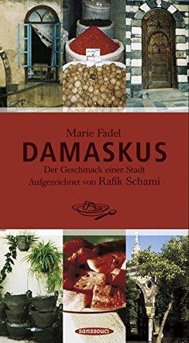 9783836302418: Damaskus: Der Geschmack einer Stadt