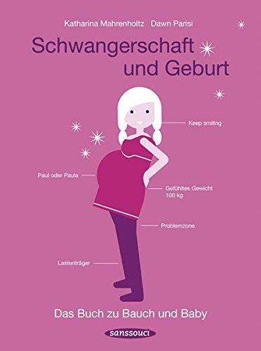 9783836302463: Schwangerschaft und Geburt: Das Buch zu Bauch und Baby