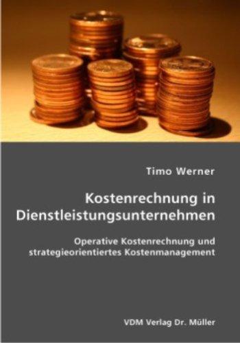 9783836400251: Kostenrechnung in Dienstleistungsunternehmen: Operative Kostenrechnung und strategieorientiertes Kostenmanagement