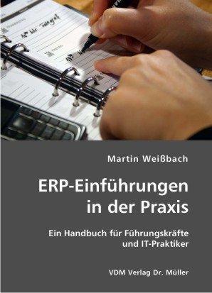 9783836400312: ERP-Einführungen in der Praxis: Ein Handbuch für Führungskräfte und IT-Praktiker